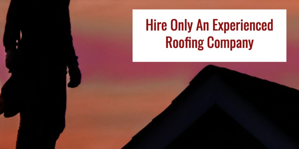 Hire Only An Experienced Roofing Company