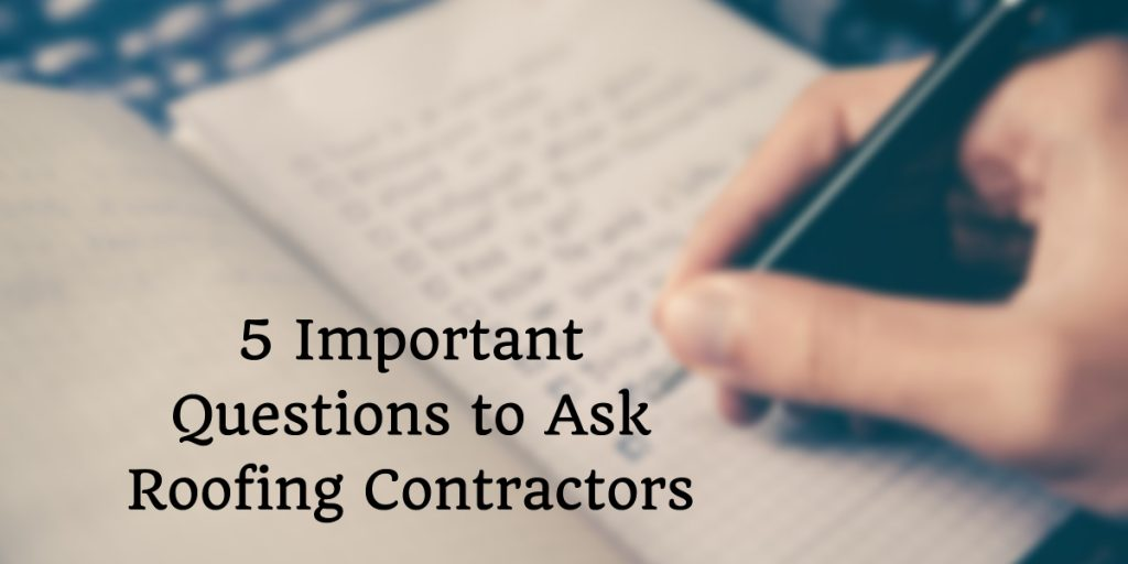 5 Important Questions to Ask Roofing Contractors
