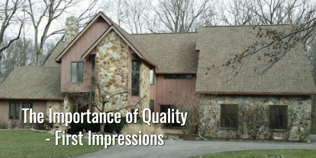 The Importance Of Quality - First Impressions