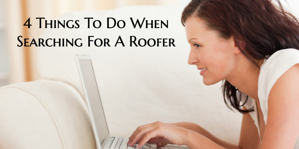 4 Things To Do When Searching For A Roofer
