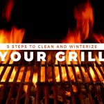 5 Steps to Clean and Winterize Your Grill