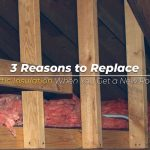 3 Reasons to Replace Attic Insulation When You Get a New Roof