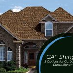 GAF Shingles: 3 Options for Curb Appeal, Durability and Value