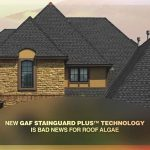New GAF StainGuard Plus™ Technology Is Bad News for Roof Algae