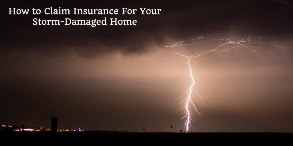 How to Claim Insurance for Your Storm-Damaged Home