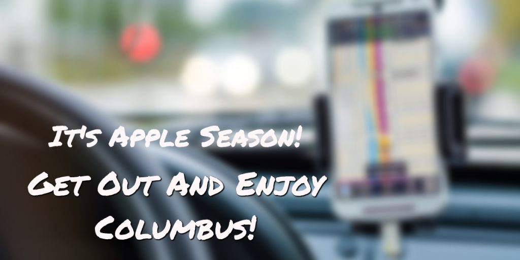 It's Apple Season - Get Out and Enjoy Columbus