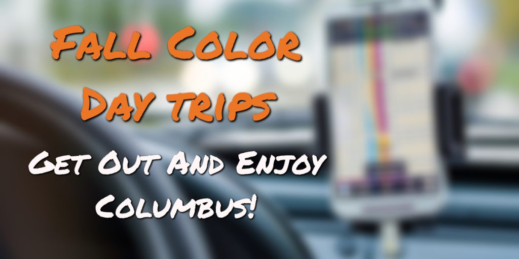 Get out and enjoy columbus fall color day trips