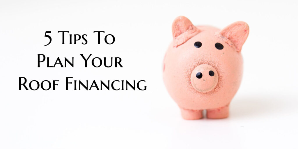 5 tips to plan your roof financing