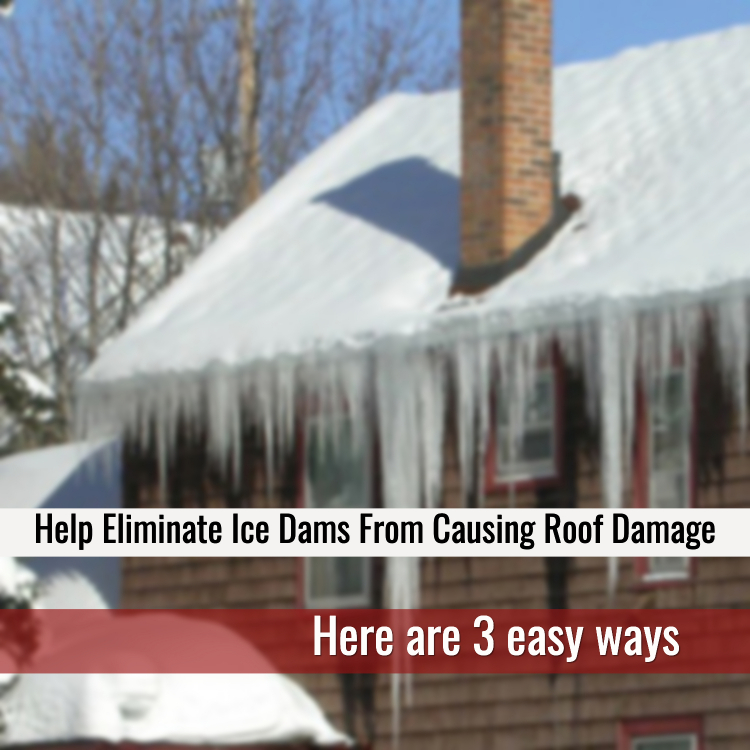 3 Ways To Help Eliminate Ice Dams From Causing Roof Damage